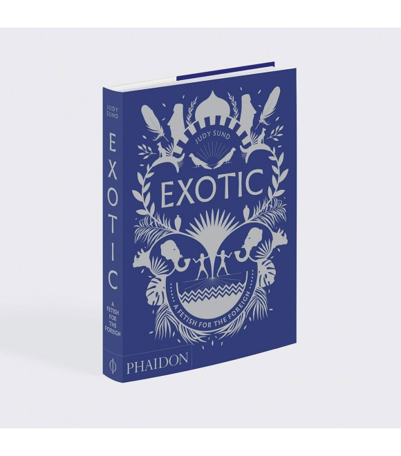 Книга 'Exotic: A Fetish for the Foreign'